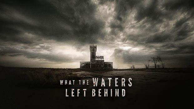 What the Waters Left Behind előzetes